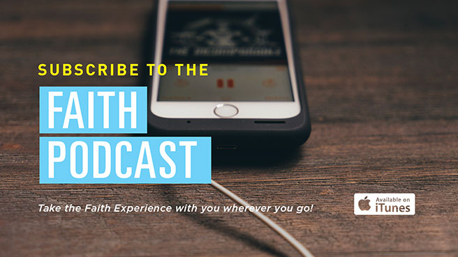 Subscribe to the Faith Podcast -