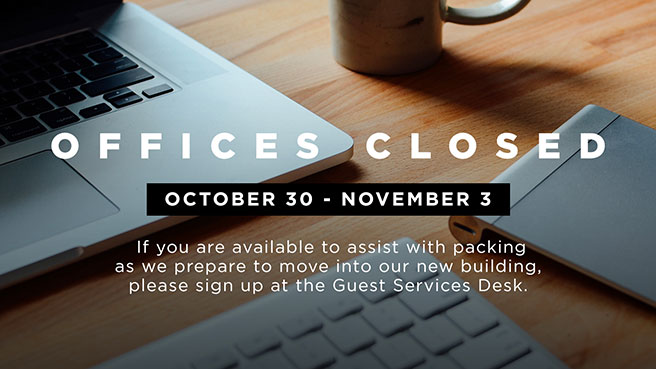 Offices Closed - October 20 - November 3