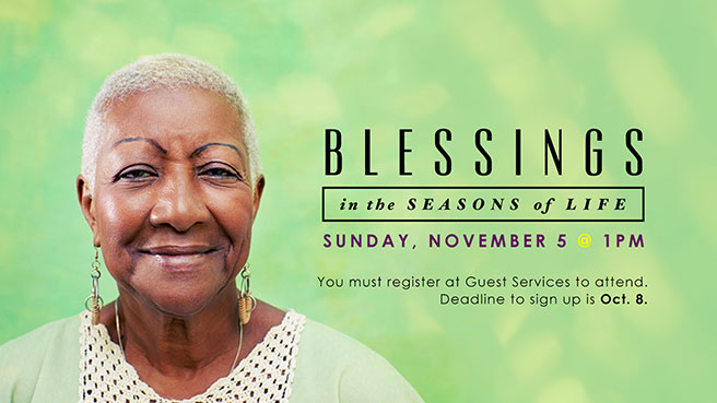 Blessings in the Season of Life - Sunday, November 5 @ 1PM