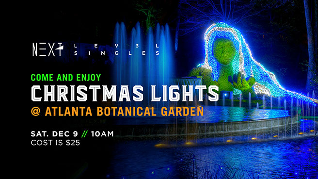 Christmas Lights @ Atlanta Botanical Garden - Saturday, December 9 // 10AM